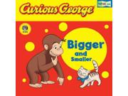 Curious George Bigger and Smaller (Curious George) Publisher: Houghton Mifflin Harcourt Publish Date: 7/16/2007 Language: ENGLISH Pages: 12 Weight: 1.09 ISBN-13: 9780618737604 Dewey: 423.1