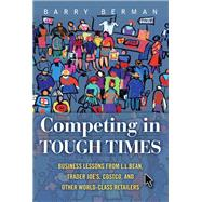 Competing In Tough Times Business Lessons From L.l.bean, Trader Joe's, Costco, And Other World-class Retailers (paperback)