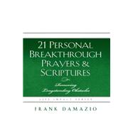 21 Personal Breakthrough Prayers and Scriptures : Removing Longstanding Obstacles