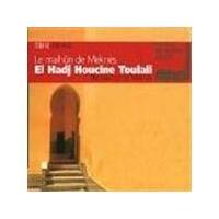 El Hadi Houcine Toulali - Malhun Of Meknes, The