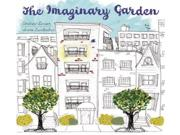 The Imaginary Garden Binding: Hardcover Publisher: Kids Can Pr Publish Date: 2009/04/01 Synopsis: To replace his old garden, Theodora and her grandfather decide to paint a garden on the balcony of his new apartment, which takes on a life of its own thanks to Theo's love, imagination, and creativity