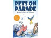 Pets on Parade Binding: Paperback Publisher: Trafalgar Square Publish Date: 2012/06/01 Synopsis: In this follow up to the number one bestseller, Pets in a Pickle, Malcolm Welshman, introduces a wealth of new characters - animal and human - while reminding us of some firm favourites, such as the steely-eyed receptionist, Beryl Wagstaff, and the Stockwell sisters who never have time for the 'vet in a hurry'