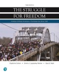 For courses in History of African Americans   A biographical approach to the African American experience The Struggle for Freedom: A History of African Americans  provides a compelling narrative of the black experience in America centered around individual African American lives