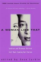 Woman Like That: Lesbian And Bisexual Writers Tell Their Coming Out Stories