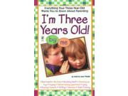 I'm Three Years Old! Binding: Paperback Publisher: Simon & Schuster Publish Date: 1998/10/01 Synopsis: Identifies common behavioral problems, from bad habits to toilet training, presents the child's perspective, and offers a variety of solutions Language: ENGLISH Pages: 224 Dimensions: 8.50 x 5.50 x 0.50 Weight: 0.50