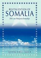 Revitalization Of Somalia: Dib U Soo Nooleynta Somaaliya