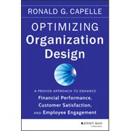 Optimizing Organization Design A Proven Approach To Enhance Financial Performance, Customer Satisfaction And Employee Engagement