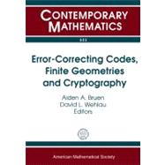 Error-Correcting Codes, Finite Geometries and Cryptography: Conference on Error-Control Codes, Information Theory and Applied Cryptography, December 5-6, 2007,