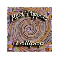 Meat Puppets - Lollipop (Music CD)