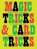 Here are two excellent books for the beginner interested in learning to perform magic and card tricks