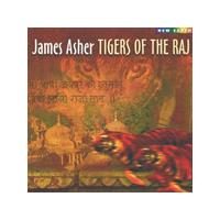 James Asher - Tigers Of The Raj