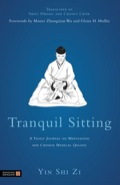 Tranquil Sitting is the Taoist Master Yin Shi Zi's practical guide and inspirational testament to the healing power and spiritual benefits of meditation and Chinese medical Qigong.The book explores the theory and physiological aspects of meditation and offers practical instruction in traditional meditation techniques
