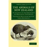 The Animals of New Zealand: An Account of the Dominion's Air-breathing Vertebrates