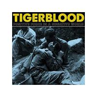 Tigerblood - Positive Force in a Negative World (Music CD)