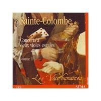 Sainte-Colombe Le Fils - Concerts A Deux Violes Egales Vol. 2 (Les Voix Humaines)