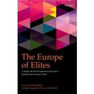 The Europe of Elites A Study into the Europeanness of Europe's Political and Economic Elites