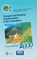 Transport And Chemical Transformation In The Troposphere: Proceedings Of Eurotrac Symposium 2000 Garmisch-partenkirchen, Germany 2