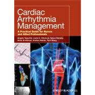 Cardiac Arrhythmia Management : A Practical Guide for Nurses and Allied Professionals