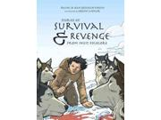 Stories of Survival & Revenge Binding: Paperback Publisher: Inhabit Media Inc Publish Date: 2015/04/06 Synopsis: Retells Inuit stories about a vengeful sea spirit, a mistreated orphan who seeks revenge, and a polar bear one hundred times as big as a regular bear, and explains the role such tales played in traditional Inuit society