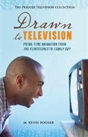 Drawn To Television: Prime-time Animation From The Flintstones To Family Guy