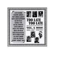 Various Artists - Too Late Too Late Vol.4 1892-1937