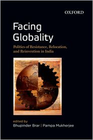 Facing Globality: Politics of Resistance, Relocation, and Reinvention in India