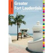Insiders' Guide® to Greater Fort Lauderdale Fort Lauderdale, Hollywood, Pompano, Dania & Deerfield Beaches