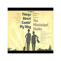 Various Artists - Things About Comin' My Way (A Tribute To The Mississippi Sheiks) (Music CD)