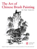 The Art Of Chinese Brush Painting: Ink, Paper, Inspiration