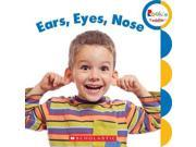 Ears, Eyes, Nose (rookie Toddler)