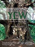 The Ancient Yew: A History of Taxus baccata