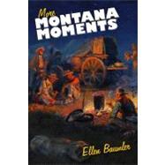 More Montana Moments