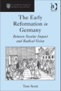 The Early Reformation In Germany: Between Secular Impact And Radical Vision