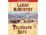 Telegraph Days Unabridged Binding: CD/Spoken Word Publisher: Simon & Schuster Publish Date: 2006/05/30 Synopsis: Orphaned by her father's suicide, Nellie and her brother, Jackson, take jobs in the western town of Rita Blanca, where deputy sheriff Jackson is forced to confront six gunfighter brothers and telegrapher Nellie pursues a romance with Buffalo Bill