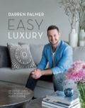 Easy Luxury is a sourcebook of stylish and achievable ways to create a luxury look in your home