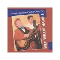 Wee Willie Harris - Twenty Reasons To Be Cheerful (Music CD)
