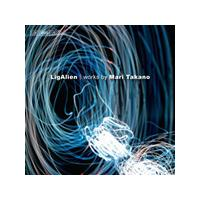 LigAlien: Works by Mari Takano (Music CD)