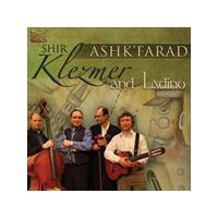 Shir - Ash'Farad, Klezmer & Ladino (Music CD)