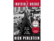 The Invisible Bridge Reprint Binding: Paperback Publisher: Simon & Schuster Publish Date: 2015/08/11 Synopsis: The best-selling author of Nixonland presents a portrait of the United States during the turbulent political and economic upheavals of the 1970s, covering events ranging from the Arab oil embargo and the era of Patty Hearst to the collapse of the South Vietnamese government and the rise of Ronald Reagan