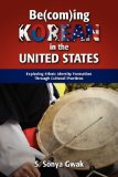 Be(com)Ing Korean in the United States: Exploring Ethnic Identity Formation Through Cultural Practices