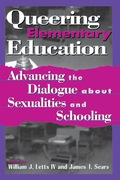 Queering Elementary Education is not about teaching kids to be gay, lesbian, bisexual, or straight