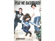 Play Me Backwards Publisher: Simon & Schuster Publish Date: 8/25/2015 Language: ENGLISH Pages: 288 Weight: 1.08 ISBN-13: 9781481401036 Dewey: FIC