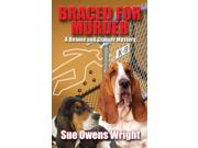 Braced for Murder: Introducing Calamity, Cruiser's Canine Partner in Crime (Beanie and Cruiser Mysteries) Publisher: Wheeler Pub Inc Publish Date: 11/13/2013 Language: ENGLISH Pages: 319 Weight: 1.36 ISBN-13: 9781410461155 Dewey: 813/.6