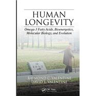 Human Longevity: Omega-3 Fatty Acids, Bioenergetics, Molecular Biology, And Evolution