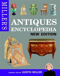 Miller''s Antiques Encyclopedia