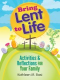 Don't just give something up for Lent! Gather your family, and with Kate Basi's fresh ideas, you will Bring Lent to Life!Fasting is not just giving up candy, almsgiving is more than giving away your unused allowance, and prayer becomes active