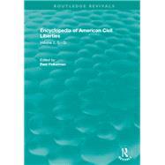 Routledge Revivals: Encyclopedia Of American Civil Liberties (2006): Volume 2, G - Q