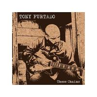 Tony Furtado - These Chains [US Import]