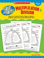 Fast Facts:  Multiplication And Division: Dozens Of Leveled Practice Pages To Improve Students' Speed And Accuracy With