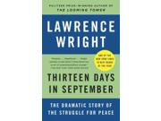 Thirteen Days in September Binding: Paperback Publisher: Random House Inc Publish Date: 2015/04/28 Synopsis: The Pulitzer Prize-winning author of The Looming Tower: Al-Qaeda and the Road to 9/11 presents a day-by-day account of the 1978 Camp David conference, when President Jimmy Carter convinced Israel and Egypt to sign a peace treaty—the first treaty in the modern Middle East, and one which endures to this day